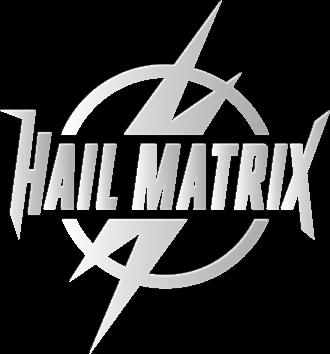Hail Matrix